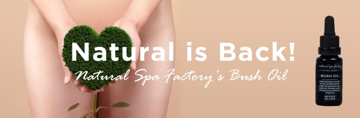 Natural is Back! Natural Spa Factory's Bush Oil