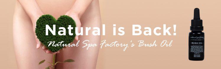 Natural is Back! Natural Spa Factory's Bush Oil